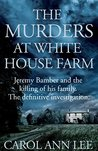 The Murders at White House Farm: Jeremy Bamber and the killing of his family. The definitive investigation.