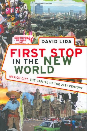 First Stop in the New World: Mexico City, the Capital of the 21st Century