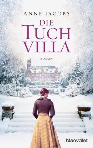 Die Tuchvilla by Anne Jacobs