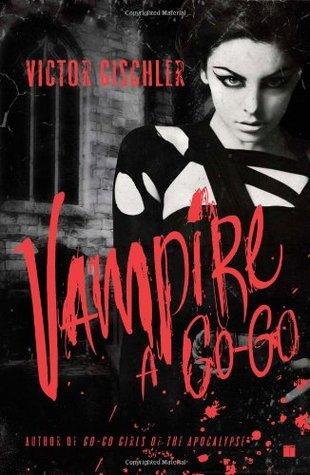 Vampire a Go-Go by Victor Gischler