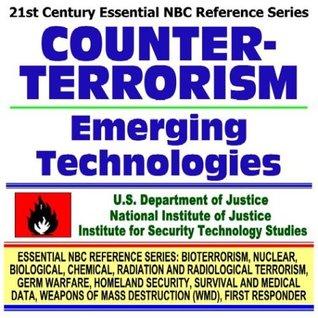 21st Century Essential NBC Reference Series: Counterterrorism Emerging Technologies