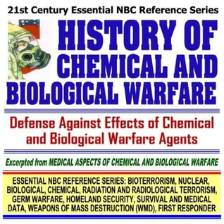 21st Century Essential NBC Reference Series: History of Chemical and Biological Warfare, Excerpted from Medical Aspects of Chemical and Biological ... Destruction WMD, First Responder Ringbound)