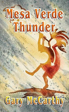 Mesa Verde Thunder (National Parks Historical Fiction Series Book 2)