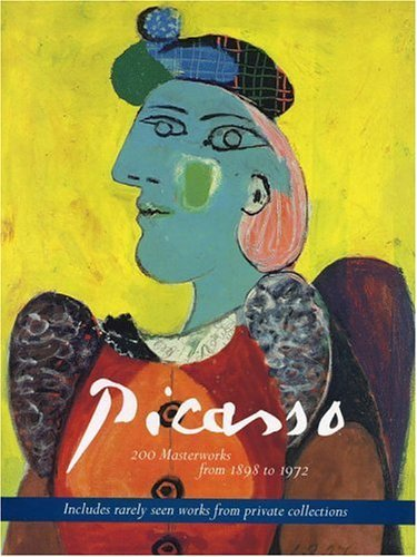 Picasso: 200 Masterworks from 1898 to 1972