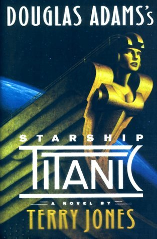 Douglas Adams' Starship Titanic by Terry Jones