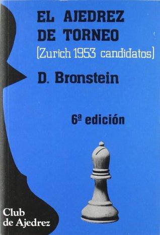 El ajedrez de torneo. (Zurich 1953 candidatos).