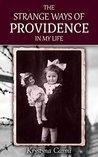 The Strange Ways of Providence In My Life by Krystyna Carmi