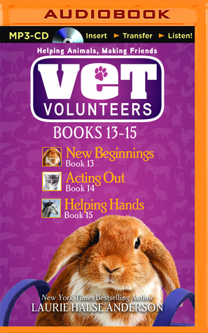 Vet Volunteers Books 13-15: New Beginnings, Acting Out, Helping Hands
