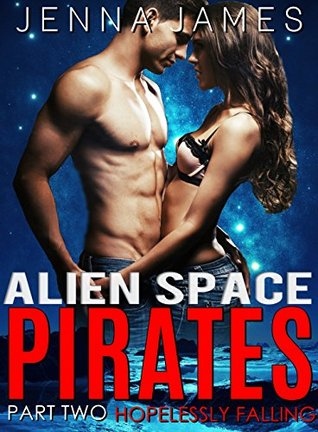 Hopelessly Falling (Alien Space Pirates, #2)