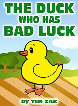 The Duck Who Has Bad Luck
