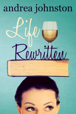 Life Rewritten by Andrea  Johnston