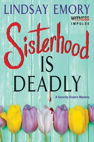 Sisterhood is Deadly (Sorority Sisters Mystery, #1)