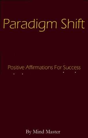 Paradigm Shift: Positive Affirmations for Success | Change your Paradigm Change your Life