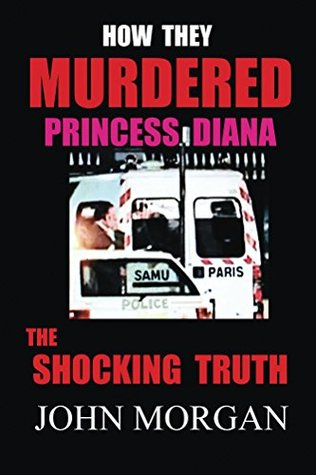 how-they-murdered-princess-diana-the-shocking-truth