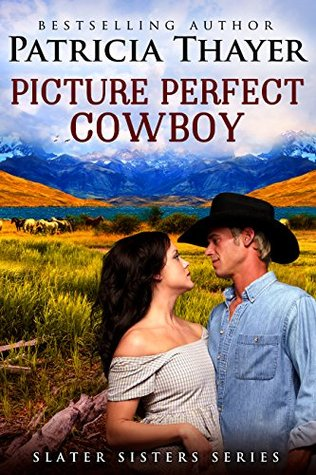 Picture Perfect Cowboy (Slater Sisters of Montana)