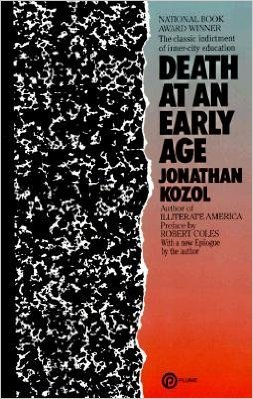 jonathan kozol s death at an early Home kozol, jonathan  death at an early age a look at kozol's experiences during a year spent teaching in a predominantly african american school in the 1960s.