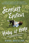 Scarlett Epstein Hates It Here by Anna Breslaw