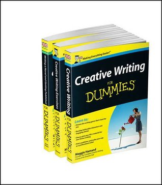 Creative Writing For Dummies Collection– Creative Writing For Dummies/Writing a Novel & Getting Published For Dummies 2e/Creative Writing Exercises FD