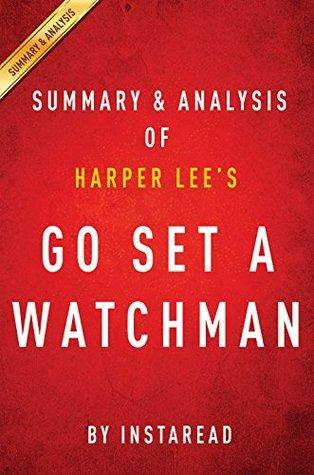 Go Set a Watchman: A Novel by Harper Lee | Summary & Analysis