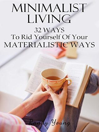 minimalist-living-32-ways-to-rid-yourself-of-your-materialistic-ways-minimalism