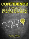 Confidence: 33 Ways To Break Free From Low Self-Esteem