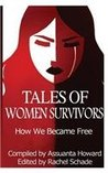Tales of Women Survivors: How We Became Free