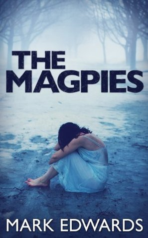 The Magpies by Mark  Edwards
