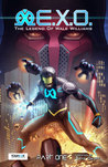 E.X.O. - The Legend of Wale Williams Part One, #1.1 by Roye Okupe