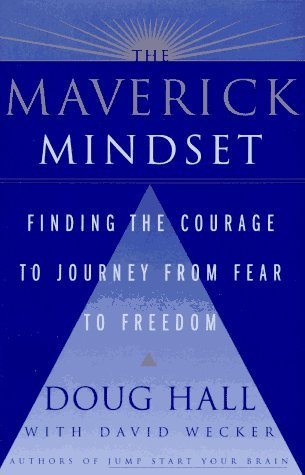 The Maverick Mindset: Finding the Courage to Journey from Fear to Freedom Ebook epub descarga gratuita italiano