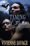Taming the Dragon by Vivienne Savage