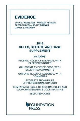 Evidence, 2014 Rules, Statute, and Case Supplement (University Casebook Series)