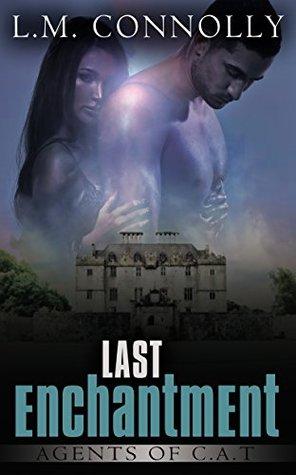 Last Enchantment (Agents of CAT Book 1)
