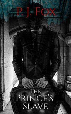 The Prince's Slave (The Prince's Slave, #1-3) by P.J. Fox