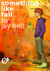 Something Like Fall by Jay Bell