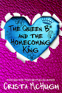 The Queen B* and the Homecoming King(The Queen B* 3)