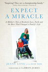 Expect a Miracle: A Mother's Tale of Brotherly Love, Faith and the Race That Changed a Family's Life