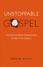 Unstoppable Gospel by Gregg Matte