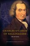 Charles O'Conor of Ballinagare: Life and works