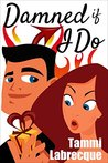 Damned if I Do  (The Cambion Chronicles, #3)