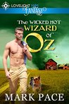 The Wicked Hot Wizard of Oz by Mark Pace