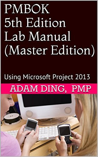 PMBOK 5th Edition Lab Manual (Master Edition): Using Microsoft Project 2013