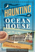 Haunting at Ocean House: A James Murray Mystery