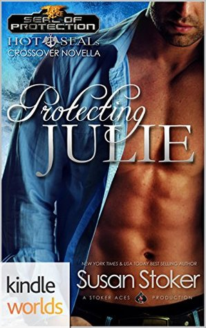 Protecting Julie (Hot SEALs; SEAL of Protection, #6.5)