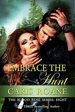 Embrace the Hunt (The Blood Rose, #8)