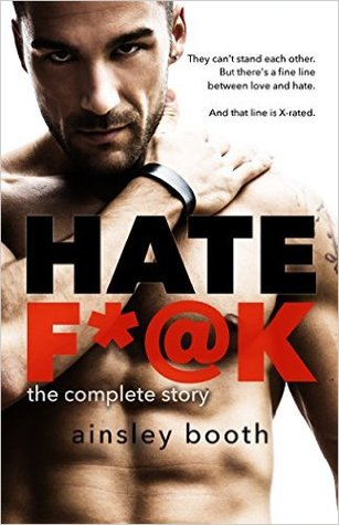 Hate F*@k The Complete Story (The Horus Group, #1-3) by Ainsley Booth