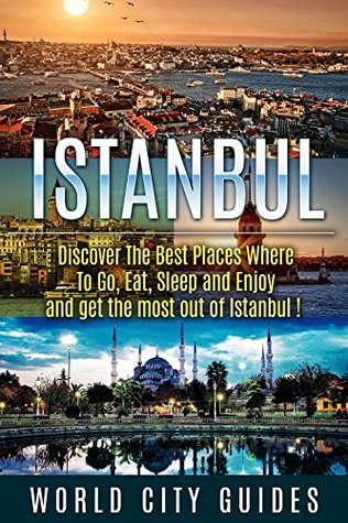 Istanbul, Discover The Best Places Where To Go , Eat, Sleep And Enjoy And Get The Most Out Of Istanbul ! - istanbu travel guide, turkey travel -