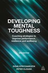 Developing Mental Toughness by Peter Clough