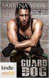 Guard Dog (Hot SEALs; Stone Hard SEALs, #3)