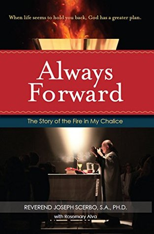 Always Forward: The Story of the Fire in My Chalice