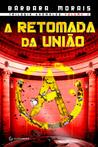 A Retomada da União by Bárbara Morais